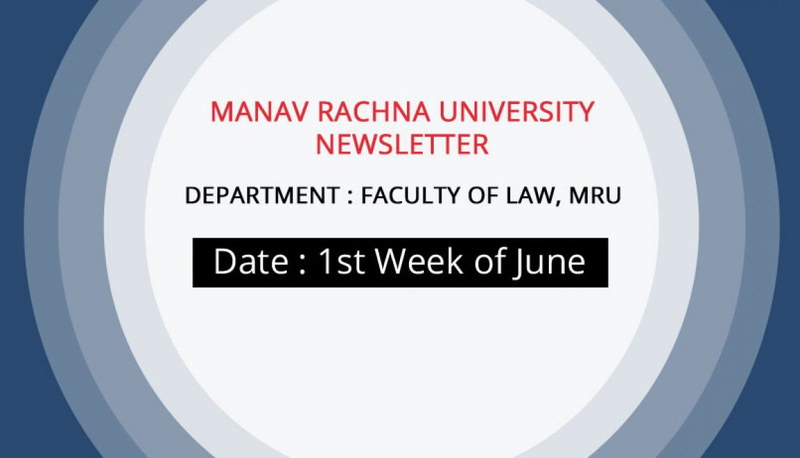Faculty of Law, Manav Rachna University NEWSLETTER