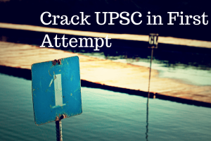 How to Crack UPSC in the very first attempt?