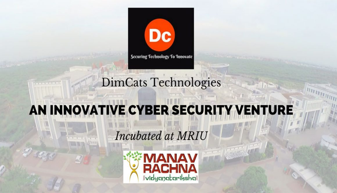 DimCats Technologies: an innovative cyber security venture, incubated at MRIU