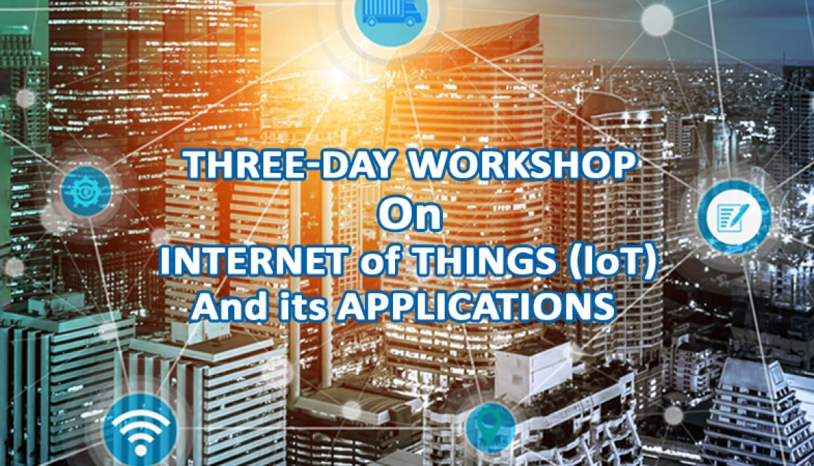 "Workshop on ""Internet of Things & its Applications""-MRIIRS"