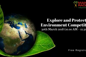 """Explore and Protect Environment"" Quiz Competition on 30th March'18 by FET,MRIIRS"