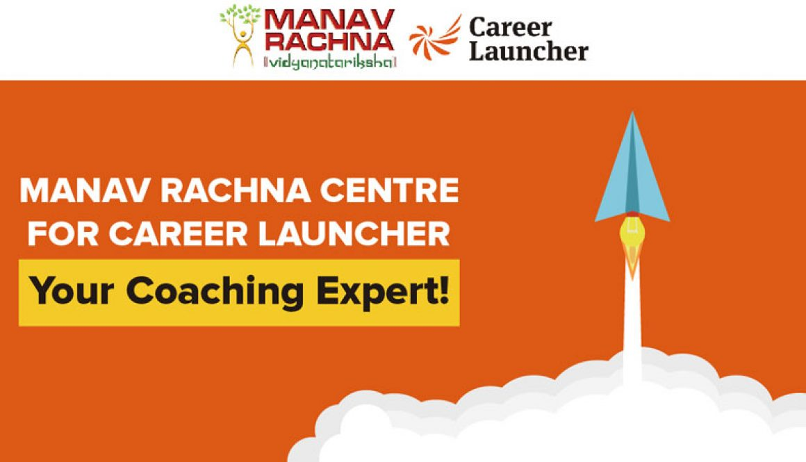 Manav Rachna Centre for Career Launcher- Your Coaching Expert!