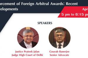 Webinar on 'Enforcement of Foreign Arbitral Awards: Recent Developments'