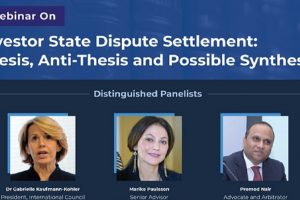 Investor State Dispute Settlement: Thesis, Anti-Thesis and Possible Synthesis