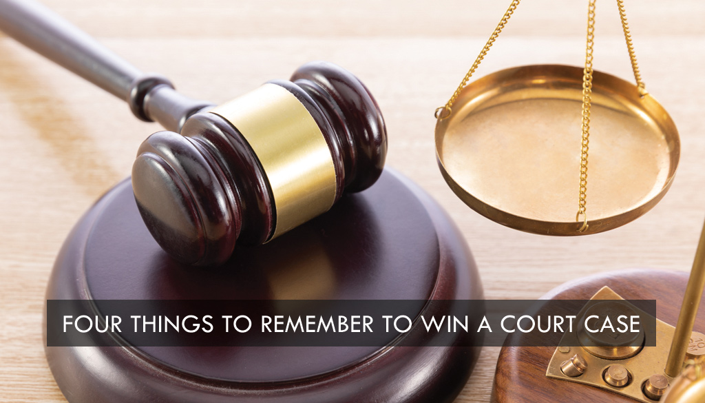 <center>Four Things to rember to win a Court Case
